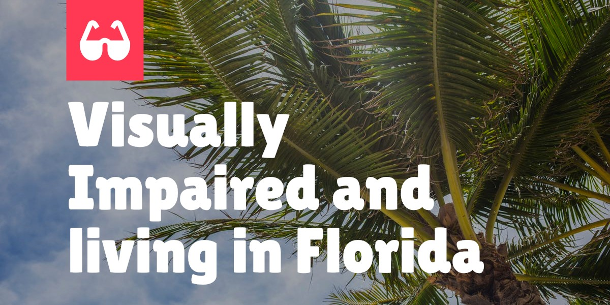Image of palm trees in florida with title, Visually Impaired and Living in Florida
