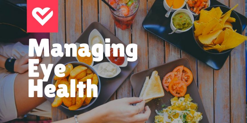 Background image of someone eating healthy food with title overlay: Managing Eye Health